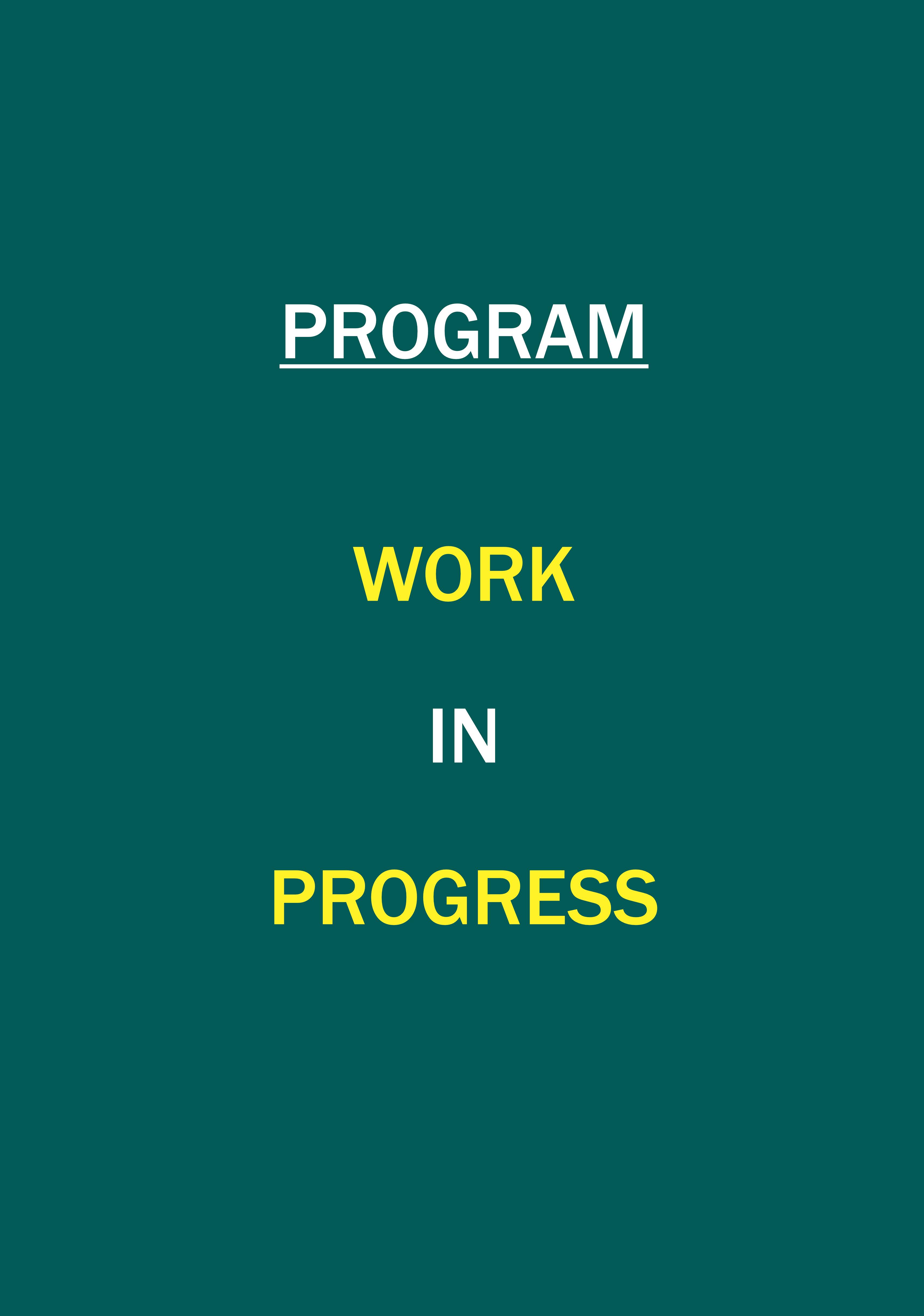 Program in Progress